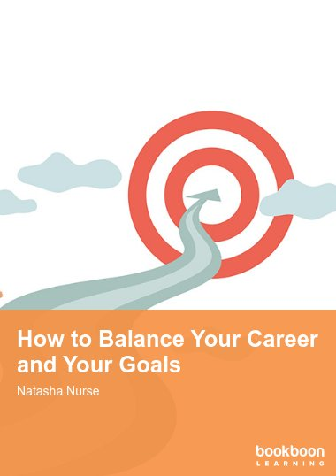 How to Balance Your Career and Your Goals