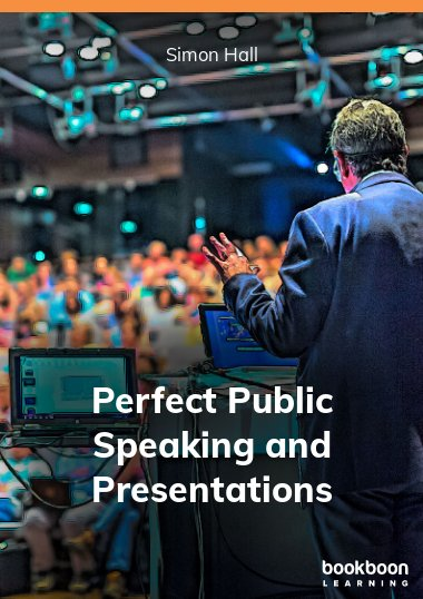 Perfect Public Speaking and Presentations