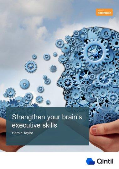 Strengthen your brain's executive skills