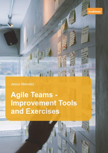 Agile Teams - Improvement Tools and Exercises