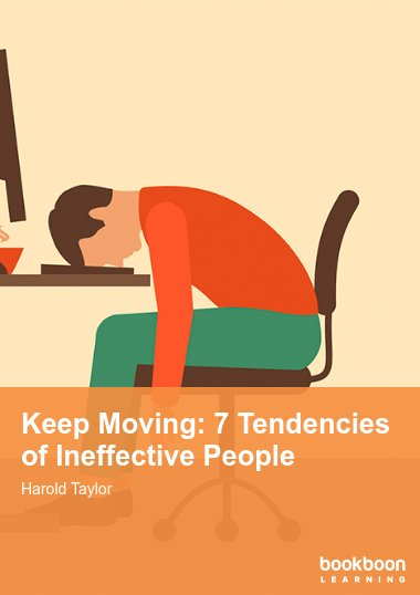 Keep Moving: 7 Tendencies of Ineffective People