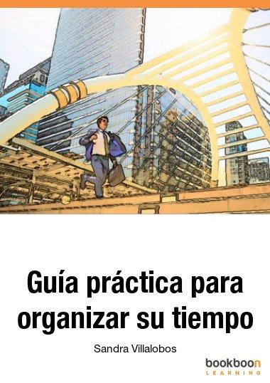 Guía práctica para organizar su tiempo