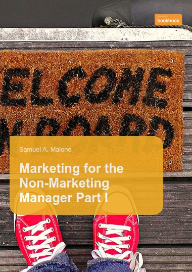 Marketing for the Non-Marketing Manager - Part I