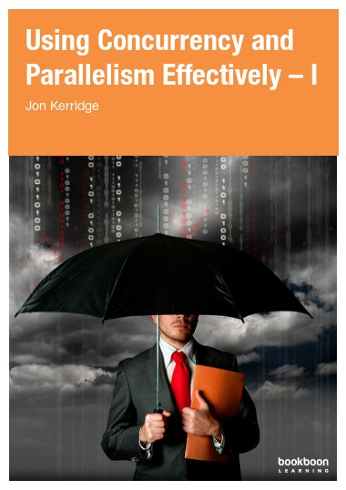 Using Concurrency and Parallelism Effectively – I