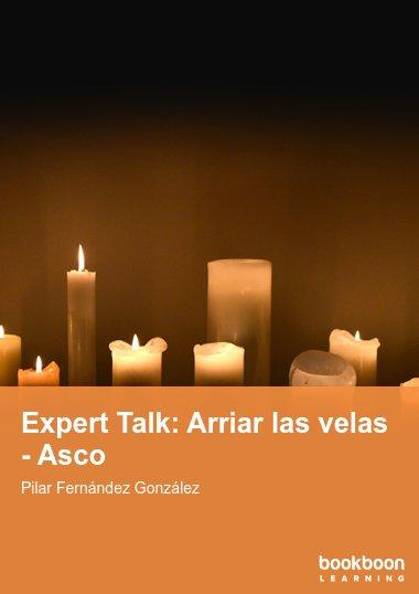 Expert Talk: Arriar las velas - Asco