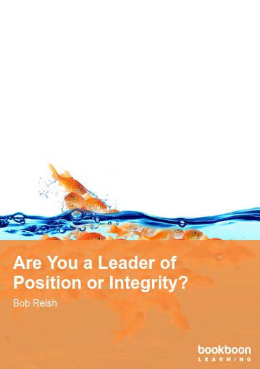 Are You a Leader of Position or Integrity?