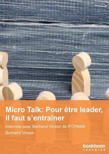 Micro Talk: Pour être leader, il faut s'entraîner