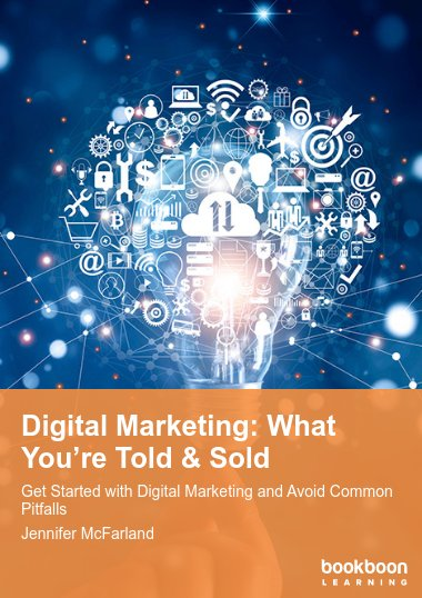 Digital Marketing: What You're Told & Sold