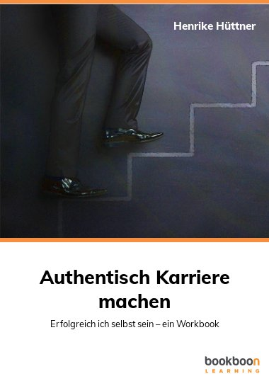 Authentisch Karriere machen