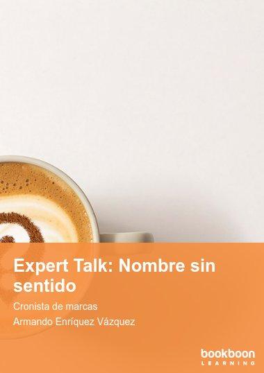 Expert Talk: Nombre sin sentido