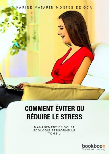Comment éviter ou réduire le stress