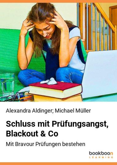 Schluss mit Prüfungsangst, Blackout & Co