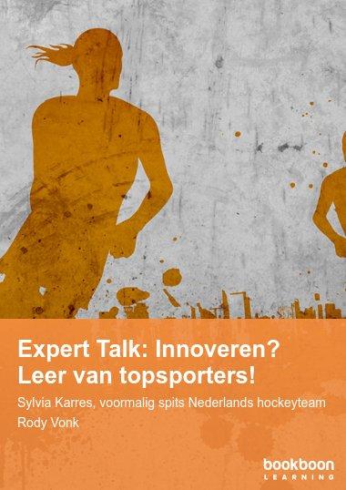 Expert Talk: Innoveren? Leer van topsporters!