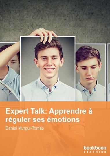 Expert Talk: Apprendre à réguler ses émotions