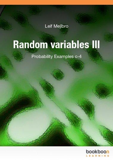 Random variables III