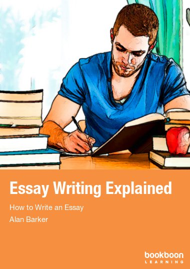 Essay Writing Explained