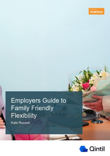 Employers Guide to Family Friendly Flexibility