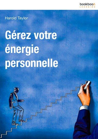 Gérez votre énergie personnelle
