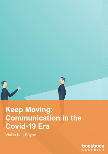 Keep Moving: Communication in the Covid-19 Era