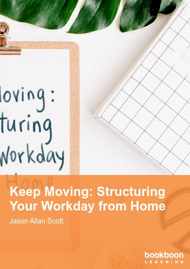 Keep Moving: Structuring Your Workday from Home