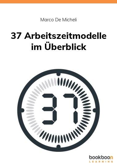 37 Arbeitszeitmodelle im Überblick
