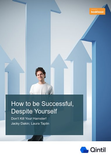 How to be successful, despite yourself