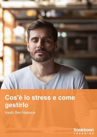 Cos'è lo stress e come gestirlo