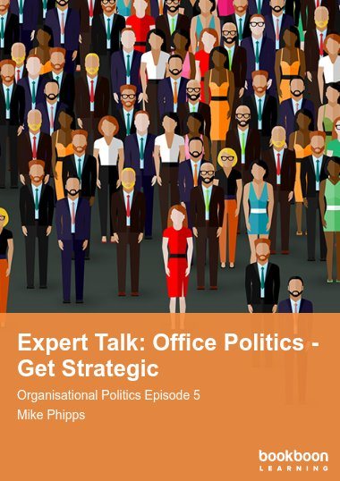Expert Talk: Office Politics - Get Strategic