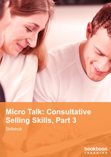 Micro Talk: Consultative Selling Skills, Part 3