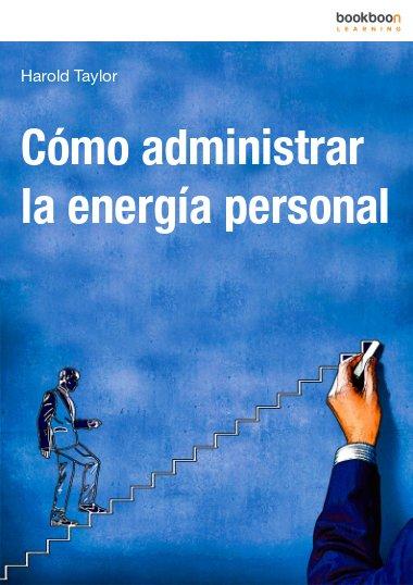 Cómo administrar la energía personal