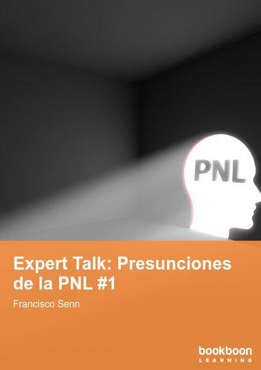 Expert Talk: Presunciones de la PNL #1
