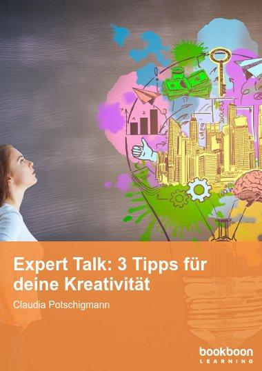 Expert Talk: 3 Tipps für deine Kreativität