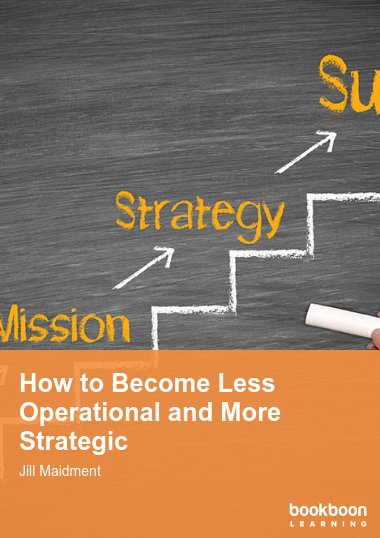 How to Become Less Operational and More Strategic