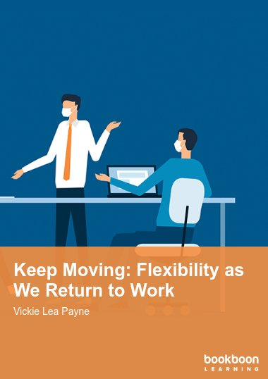 Keep Moving: Flexibility as We Return to Work