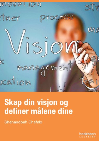 Skap din visjon og definer målene dine