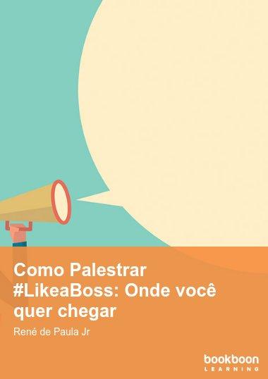 Como Palestrar #LikeaBoss: Onde você quer chegar