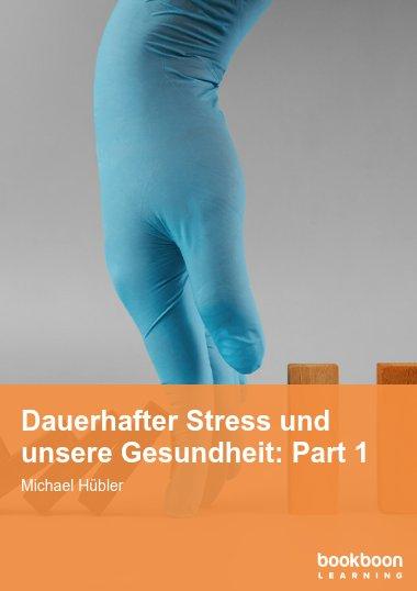 Dauerhafter Stress und unsere Gesundheit