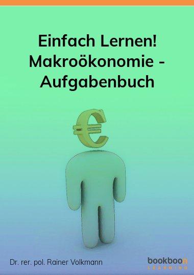 Einfach Lernen! Makroökonomie - Aufgabenbuch