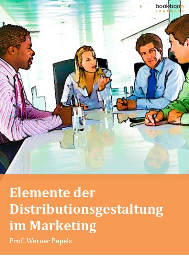 Elemente der Distributionsgestaltung im Marketing