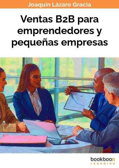 Ventas B2B para emprendedores y pequeñas empresas