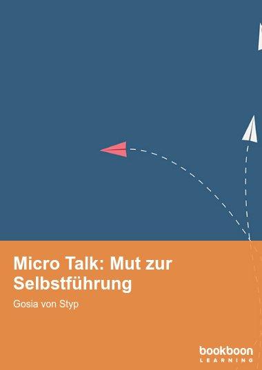 Micro Talk: Mut zur Selbstführung
