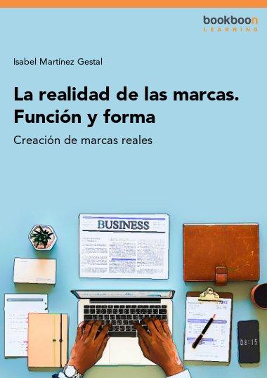 La realidad de las marcas. Función y forma