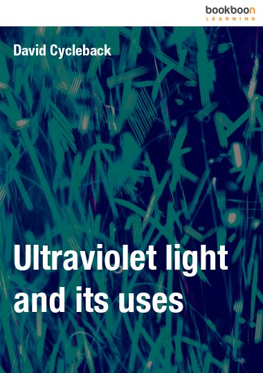 Ultraviolet light and its uses
