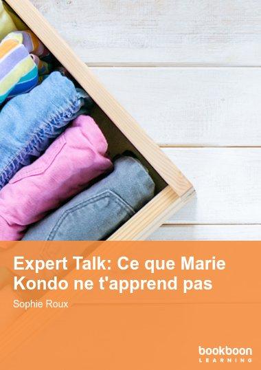 Expert Talk: Ce que Marie Kondo ne t'apprend pas
