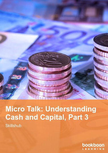 Micro Talk: Understanding Cash and Capital, Part 3