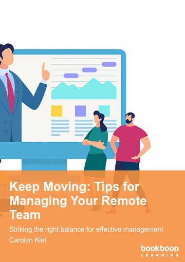Keep Moving: Tips for Managing Your Remote Team
