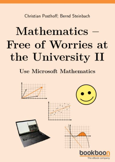 Mathematics - Free of Worries at the University II