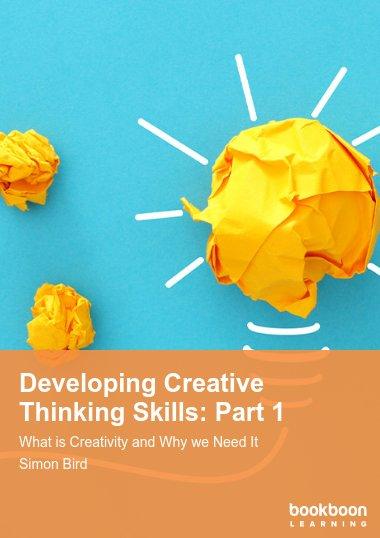 Developing Creative Thinking Skills: Part 1