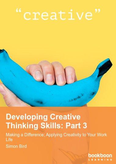 Developing Creative Thinking Skills: Part 3
