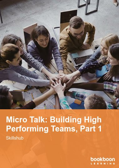 Micro Talk: Building High Performing Teams, Part 1